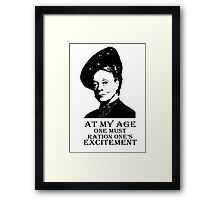 At my age one must ration one's excitement Framed Print