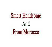 Smart Handsome And From Morocco  Photographic Print