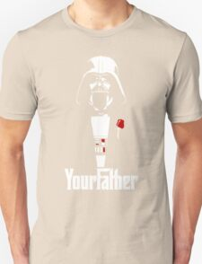 Your Father! T-Shirt