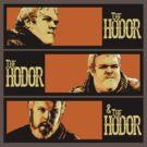 The Hodor, the Hodor & the Hodor by Ben Vagnozzi