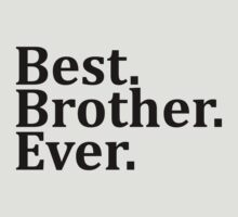 Best Brother Ever. by omadesign