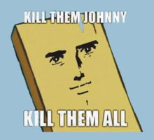 Kill Them Johnny by BSRs