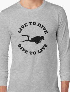 LIVE TO DIVE DIVE TO LIVE BLACK SCUBA Long Sleeve T-Shirt