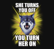 Courage Wolf - She Turns You Off You Turn Her On by Yakei