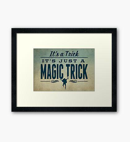 It's a Trick! Framed Print