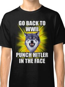 Courage Wolf - Go Back to WWII Punch Hitler In The Face Classic T-Shirt