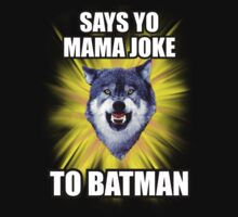 Courage Wolf - Says Yo Mama Joke to Batman by Yakei