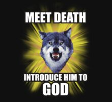Courage Wolf - Meet Death Introduce Him To God by Yakei