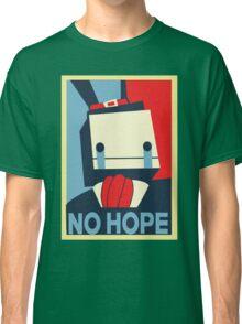 No Hope Classic T-Shirt