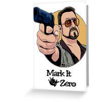 """Mark It Zero"" Greeting Card"