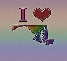 I Heart Maryland Rainbow Map - LGBT Equality by LiveLoudGraphic
