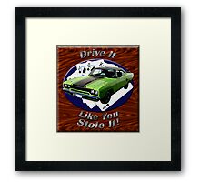 Plymouth Roadrunner Drive It Like You Stole It Framed Print