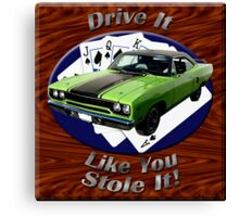 Plymouth Roadrunner Drive It Like You Stole It Canvas Print