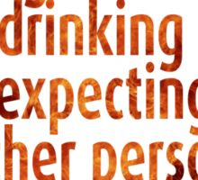 Holding on to anger is like drinking poison and expecting the other person to die. Sticker
