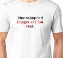 Images are not real Unisex T-Shirt