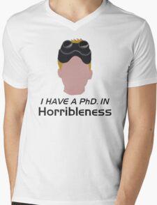 I have a PhD. in horribleness Mens V-Neck T-Shirt