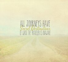 All Journeys Have Secret Destinations by Nicola  Pearson