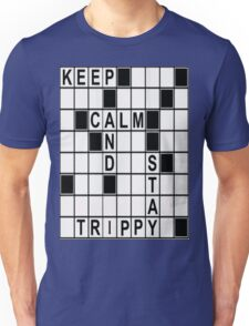 Keep Calm Stay Trippy MOFO! Unisex T-Shirt
