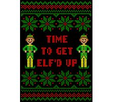 Get Elfd Up Buddy Elf Ugly Christmas Sweater Photographic Print