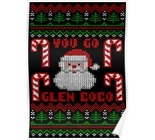 Funny  You Go Glen Coco Ugly Christmas Sweater Poster