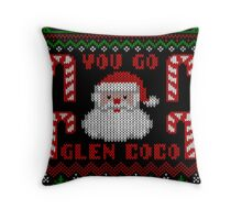 Funny  You Go Glen Coco Ugly Christmas Sweater Throw Pillow