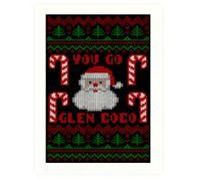 You Go Glen Coco Funny Ugly Christmas Sweater Art Print
