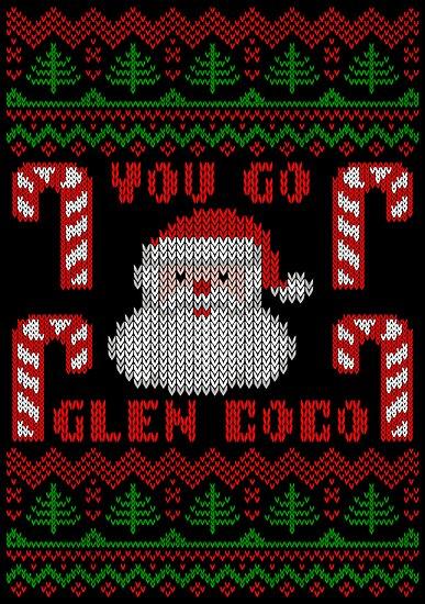 You Go Glen Coco Funny Ugly Christmas Sweater by xdurango