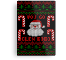 You Go Glen Coco Funny Ugly Christmas Sweater Metal Print