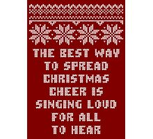 Buddy Elf Spread Christmas Cheer Holiday Ugly Sweater Photographic Print