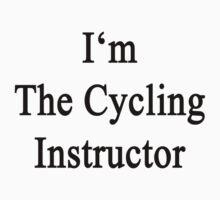 I'm The Cycling Instructor  by supernova23