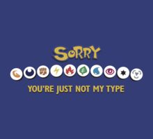 You're just not my type. by Jonny Eveson