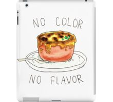 no color no flavor iPad Case/Skin