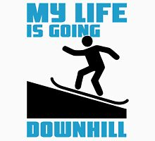 My life is going downhill: Snowboarding Unisex T-Shirt