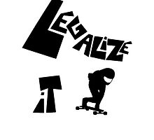 Legalize it!! by CustomGodSpeed