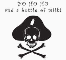 Yo Ho Ho and a bottle of milk kids t-shirt Baby Tee