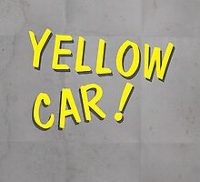 Yellow Car! (Alternative) by William Cockram