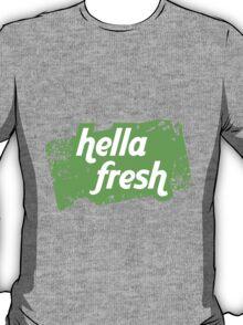 Hella Fresh Tee T-Shirt