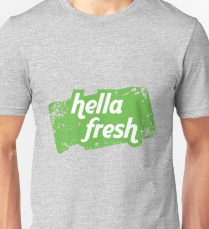 Hella Fresh Tee Unisex T-Shirt