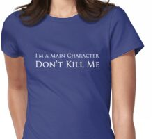 I'm a Main Character Don't Kill Me - Dark Womens Fitted T-Shirt
