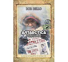 Antarctica Forever Photographic Print