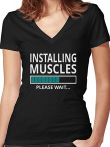 Installing Muscles Please Wait Women's Fitted V-Neck T-Shirt