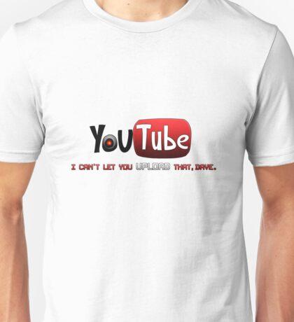 """I Can't Let You """"Upload"""" That... Unisex T-Shirt"""