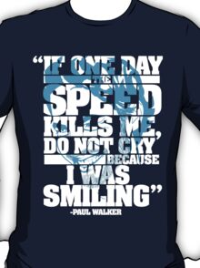 Paul Walker Tribute shirt T-Shirt