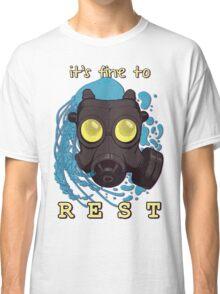 It's fine to rest. Classic T-Shirt