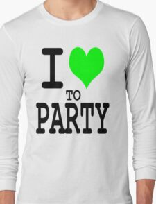 I Love To Party Long Sleeve T-Shirt