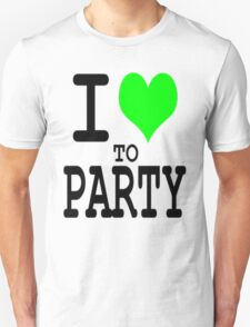 I Love To Party T-Shirt
