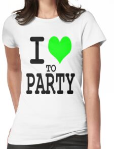 I Love To Party Womens Fitted T-Shirt