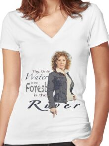 The only water in the forest is the River Women's Fitted V-Neck T-Shirt