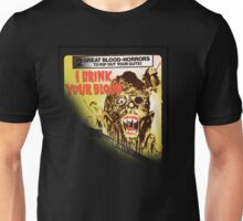 i drink your blood Unisex T-Shirt