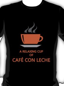 Relaxing cup of cafe con leche T-Shirt